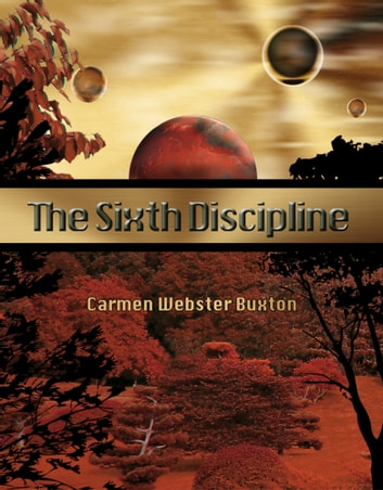 The Sixth Discipline ebook by Carmen Webster Buxton