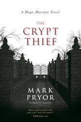 The Crypt Thief - A Hugo Marston Novel ebook by Mark Pryor
