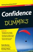 Confidence For Dummies ebook by Brinley Platts, Kate Burton