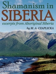 Shamanism in Siberia ebook by M. A. Czaplicka