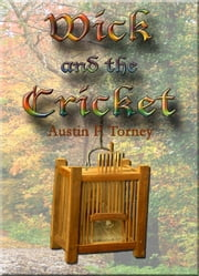 Wick and the Cricket ebook by Austin P. Torney