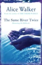 The Same River Twice ebook by