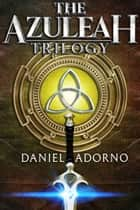 The Azuleah Trilogy Fantasy Boxset - (Books 0-3) ekitaplar by Daniel Adorno