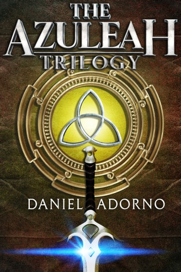 The Azuleah Trilogy Fantasy Boxset - (Books 0-3) 電子書 by Daniel Adorno