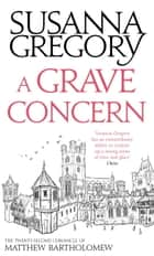 A Grave Concern ebook by Susanna Gregory