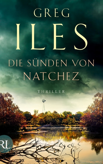 Die Sünden von Natchez - Thriller ebook by Greg Iles