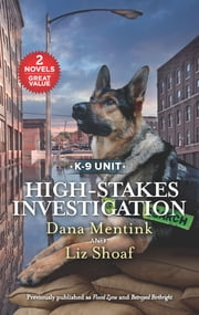 High-Stakes Investigation - A 2-in-1 Collection ebook by Dana Mentink, Liz Shoaf