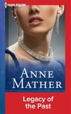 Legacy of the Past ebook by Anne Mather