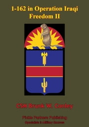 1-162 In Operation Iraqi Freedom II ebook by CSM Brunk W. Conley