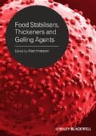 Food Stabilisers, Thickeners and Gelling Agents ebook by Alan Imeson