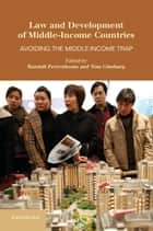 Law and Development of Middle-Income Countries ebook by Randall Peerenboom,Tom Ginsburg