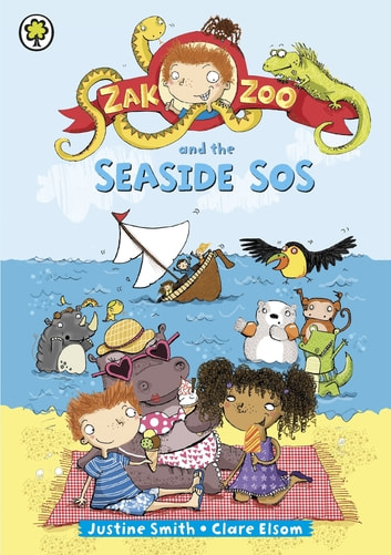 Zak Zoo and the Seaside SOS - Book 3 ebook by Justine Smith