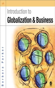 Introduction to Globalization and Business - Relationships and Responsibilities ebook by Dr Barbara Parker