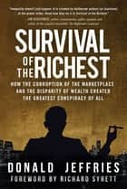Survival of the Richest - How the Corruption of the Marketplace and the Disparity of Wealth Created the Greatest Conspiracy of All ebook by Donald Jeffries, Richard Syrett