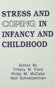 Stress and Coping in Infancy and Childhood ebook by Tiffany M. Field,Philip Mccabe,Neil Schneiderman