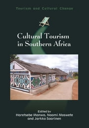 Cultural Tourism in Southern Africa ebook by Haretsebe Manwa,Naomi Moswete