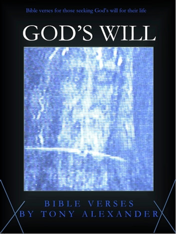 God's Will Bible Verses ebook by Tony Alexander