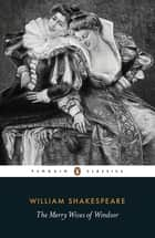 The Merry Wives of Windsor ebook by William Shakespeare, Catherine Richardson, Catherine Richardson
