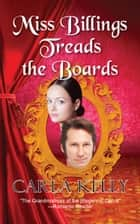 Miss Billings Treads The Boards ebook by Carla Kelly