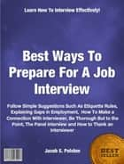 Best Ways To Prepare For A Job Interview ebook by Jacob S. Polston