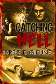 Catching Hell ebook by Greg F. Gifune