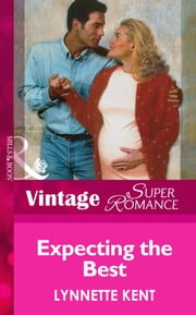 Expecting the Best (Mills & Boon Vintage Superromance) ebook by Lynnette Kent