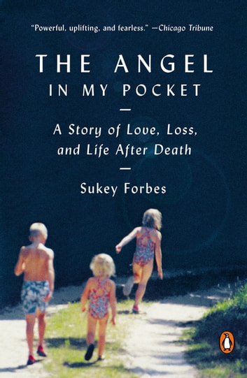 The Angel in My Pocket - A Story of Love, Loss, and Life After Death ebook by Sukey Forbes