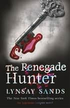 The Renegade Hunter - Book Twelve ebook by Lynsay Sands