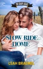 Slow Ride Home ebook by Leah Braemel