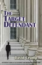 The Target Defendant ebook by David Crump
