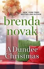 A Dundee Christmas - A Holiday Romance ebook by Brenda Novak