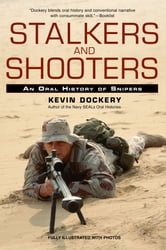 Stalkers and Shooters - A History of Snipers ebook by Kevin Dockery
