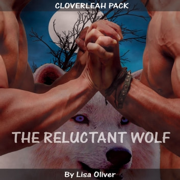 Reluctant Wolf, The audiobook by Lisa Oliver