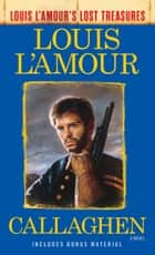 Callaghen (Louis L'Amour's Lost Treasures) - A Novel ekitaplar by Louis L'Amour