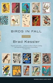 Birds in Fall - A Novel ebook by Brad Kessler
