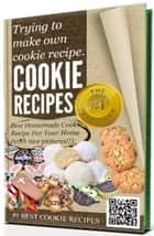 @-->> COOKIE RECIPES - Trying to make own cookie recipe, Best Homemade Cookie Recipe For Your Home (with nice pictures!!) ebook by Cookie recipes