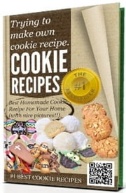 @-->> COOKIE RECIPES - Trying to make own cookie recipe, Best Homemade Cookie Recipe For Your Home (with nice pictures!!) - Great holiday cookie recipes that can be made quickly. ebook by Cookie recipes