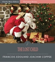 The Lost Child (Illustrated Edition) ebook by François Edouard Joachim Coppée