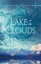 Lake in the Clouds ebook by Edward Willett