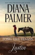 Long, Tall Texans: Justin 電子書 by Diana Palmer