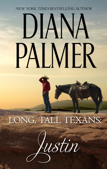 Long, Tall Texans: Justin - A Second Chance Cowboy Romance ebook by Diana Palmer
