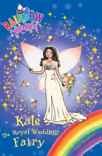 Kate the Royal Wedding Fairy - Special ebook by Daisy Meadows