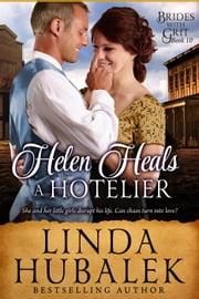 Helen Heals a Hotelier - Brides with Grit, #10 ebook by Linda K. Hubalek