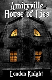 Amityville: House of Lies ebook by London Knight