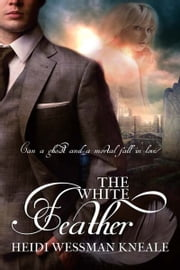 The White Feather ebook by Heidi Wessman Kneale
