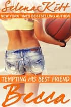 Tempting His Best Friend: Becca ebook by