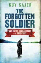 The Forgotten Soldier 電子書 by Guy Sajer