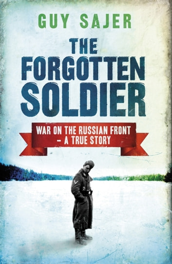 The Forgotten Soldier ebook by Guy Sajer