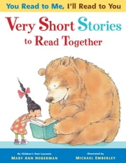 You Read to Me, I'll Read to You: Very Short Stories to Read Together ebook by Mary Ann Hoberman,Michael Emberley