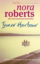 Inner Harbour - Number 3 in series ebook by Nora Roberts